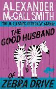 Cover-Bild zu McCall Smith, Alexander: The Good Husband of Zebra Drive