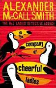Cover-Bild zu McCall Smith, Alexander: In the Company of Cheerful Ladies