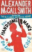 Cover-Bild zu McCall Smith, Alexander: The Handsome Man's De Luxe Café