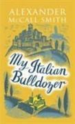 Cover-Bild zu McCall Smith, Alexander: My Italian Bulldozer