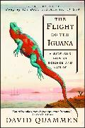 Cover-Bild zu Quammen, David: The Flight of the Iguana: A Sidelong View of Science and Nature