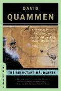 Cover-Bild zu Quammen, David: The Reluctant Mr. Darwin: An Intimate Portrait of Charles Darwin and the Making of His Theory of Evolution