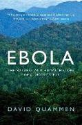Cover-Bild zu Quammen, David: Ebola - The Natural and Human History of a Deadly Virus
