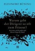 Cover-Bild zu Warum geht der Dirigent so oft zum Friseur? von Büning, Eleonore
