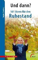 Cover-Bild zu Giersberg, Dagmar: Und dann? 101 Ideen für den Ruhestand