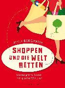 Cover-Bild zu Shoppen und die Welt retten von Bergmann, Runa