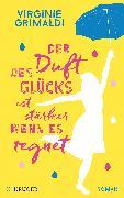 Cover-Bild zu Der Duft des Glücks ist stärker, wenn es regnet von Grimaldi, Virginie