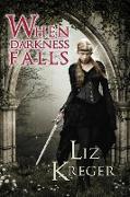 Cover-Bild zu When Darkness Falls (eBook) von Kreger, Liz