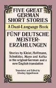 Cover-Bild zu Appelbaum, Stanley (Hrsg.): Five Great German Short Stories: A Dual-Language Book