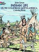 Cover-Bild zu Green, John: Indian Life in Pre-Columbian North America Coloring Book