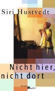 Cover-Bild zu Hustvedt, Siri: Nicht hier, nicht dort