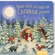 Cover-Bild zu Ritter, Anna: Denkt euch, ich habe das Christkind gesehen