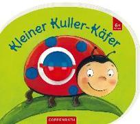 Cover-Bild zu Schaefer, Kristina: Mein erstes Kugelbuch: Kleiner Kuller-Käfer