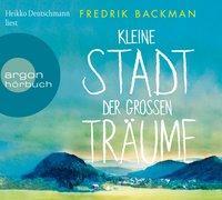 Cover-Bild zu Backman, Fredrik: Kleine Stadt der großen Träume