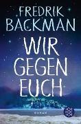 Cover-Bild zu Backman, Fredrik: Wir gegen euch