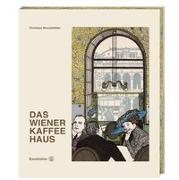Cover-Bild zu Das Wiener Kaffeehaus von Brandstätter, Christian (Hrsg.)