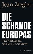 Cover-Bild zu Die Schande Europas von Ziegler, Jean