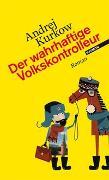 Cover-Bild zu Kurkow, Andrej: Der wahrhaftige Volkskontrolleur