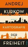 Cover-Bild zu Kurkow, Andrej: Kartografie der Freiheit