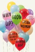 Cover-Bild zu Neiman, Susan: Why Grow Up?