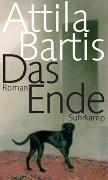 Cover-Bild zu Bartis, Attila: Das Ende