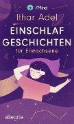 Cover-Bild zu Einschlafgeschichten für Erwachsene von Adel, Ithar
