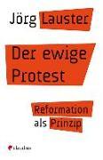 Cover-Bild zu Lauster, Jörg: Der ewige Protest