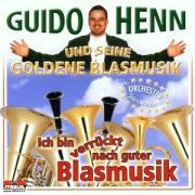 Cover-Bild zu Henn, Guido und seine Goldene Blasmusik (Komponist): Ich bin verrückt nach guter Blasmusik