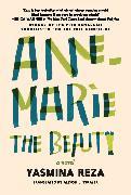 Cover-Bild zu Reza, Yasmina: Anne-Marie the Beauty
