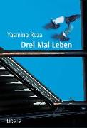 Cover-Bild zu Reza, Yasmina: Drei Mal Leben