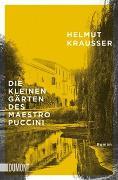 Cover-Bild zu Krausser, Helmut: Die kleinen Gärten des Maestro Puccini
