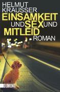 Cover-Bild zu Krausser, Helmut: Einsamkeit und Sex und Mitleid