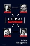 Cover-Bild zu Djerassi, Carl: Foreplay: Hannah Arendt, the Two Adornos, and Walter Benjamin