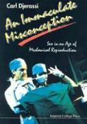 Cover-Bild zu Djerassi, Carl (Stanford Univ, Usa) (Hrsg.): Immaculate Misconception, An