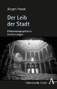 Cover-Bild zu Hasse, Jürgen: Der Leib der Stadt