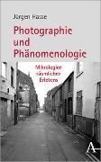 Cover-Bild zu Hasse, Jürgen: Photographie und Phänomenologie