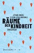 Cover-Bild zu Hasse, Jürgen (Hrsg.): Räume der Kindheit