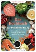 Cover-Bild zu Nesterenko, Sigrid: Das Kochbuch zur Darmsanierung
