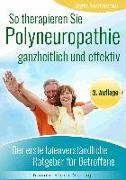 Cover-Bild zu Nesterenko, Sigrid: So therapieren Sie Polyneuropathie - ganzheitlich und effektiv