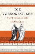 Cover-Bild zu Die Vorsokratiker (eBook) von Hackemann, Matthias (Hrsg.)