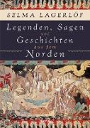 Cover-Bild zu Legenden, Sagen und Geschichten aus dem Norden (eBook) von Lagerlöf, Selma