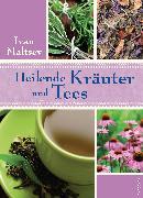 Cover-Bild zu Heilende Kräuter und Tees (eBook) von Maltsev, Ivan