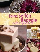 Cover-Bild zu Feine Seifen und Badeöle selbst gemacht (eBook) von Bräutigam, Brigitte