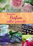 Cover-Bild zu Natürliches Parfum selbst gemacht (eBook) von Bräutigam, Brigitte
