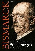 Cover-Bild zu Otto von Bismarck - Gedanken und Erinnerungen (eBook) von Bismarck, Otto