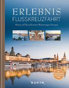 Cover-Bild zu Erlebnis Flusskreuzfahrt von KUNTH Verlag (Hrsg.)