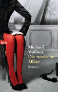 Cover-Bild zu Die russische Affäre von Wallner, Michael