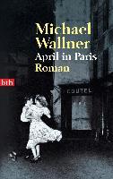 Cover-Bild zu April in Paris von Wallner, Michael