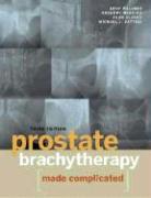 Cover-Bild zu Prostate Brachytherapy Made Complicated von Wallner, Kent
