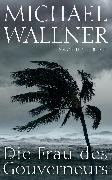 Cover-Bild zu Die Frau des Gouverneurs (eBook) von Wallner, Michael